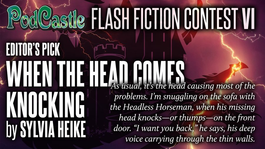 PodCastle Flash Fiction Contest VI Editor's Pick: When the Head Comes Knocking by Sylvia Heike